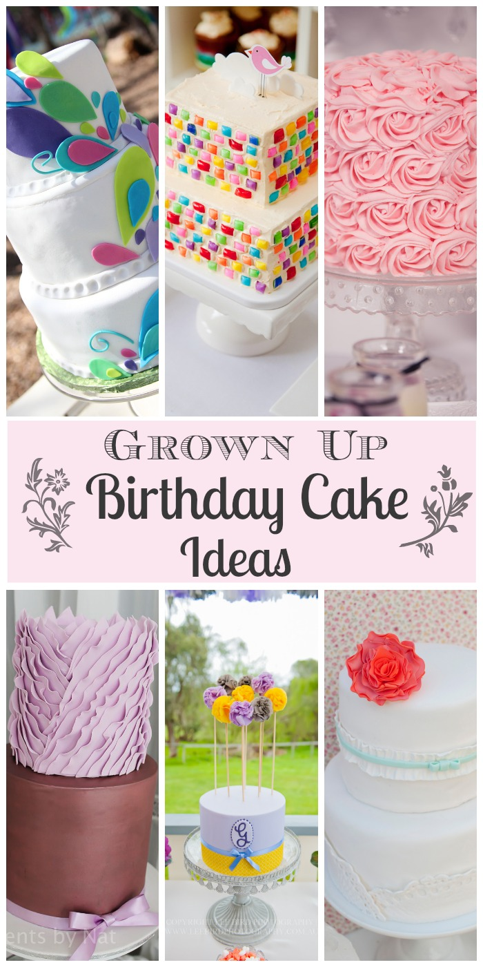 my favorite grown up birthday cakes because today 39 s my