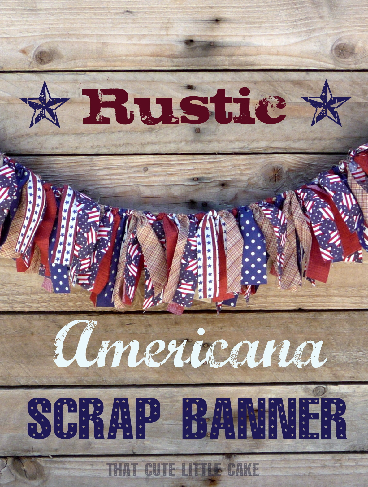 July 4th Patriotic Scrap Fabric Banner Diy Catch My Party