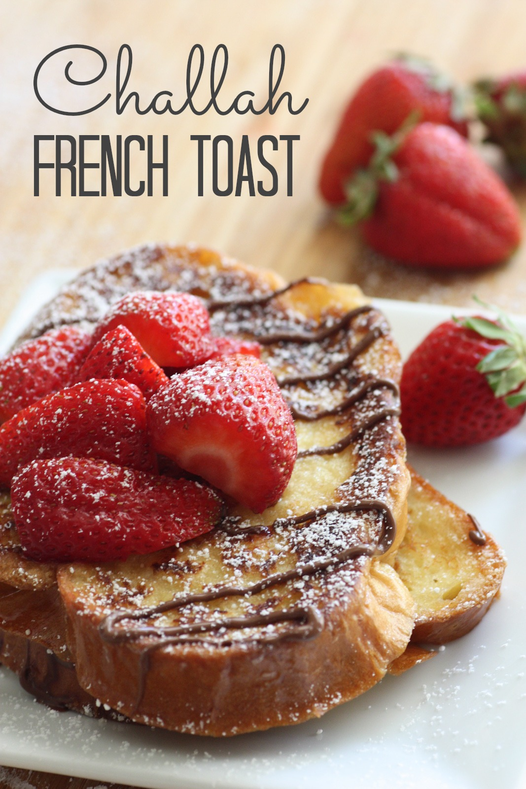 Challah French Toast Recipe with Nutella and Strawberries ...